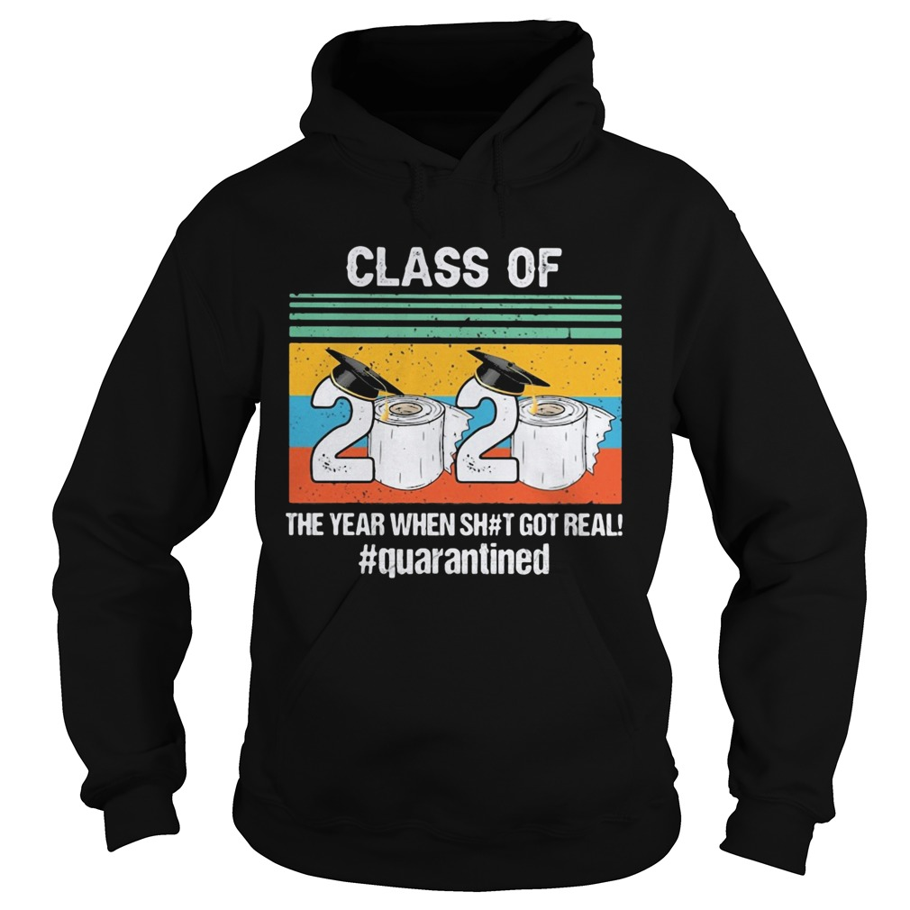 Graduate class of 2020 the year when shit got real quarantined toilet paper vintage  Hoodie