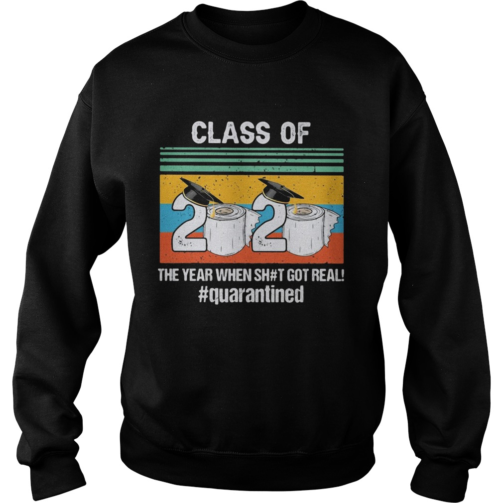 Graduate class of 2020 the year when shit got real quarantined toilet paper vintage  Sweatshirt