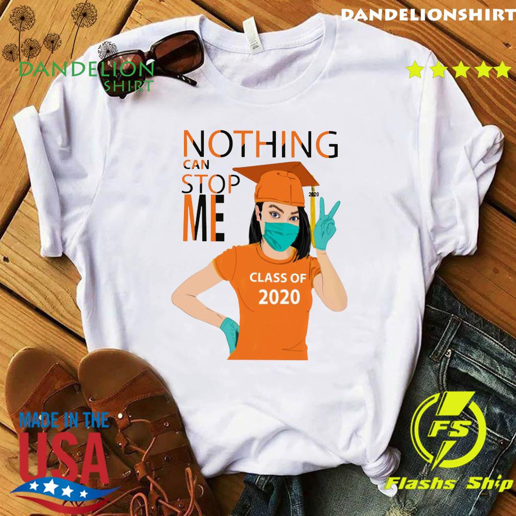 Graduation Nothing Can Stop Me Class Of 2020 Orange Shirt