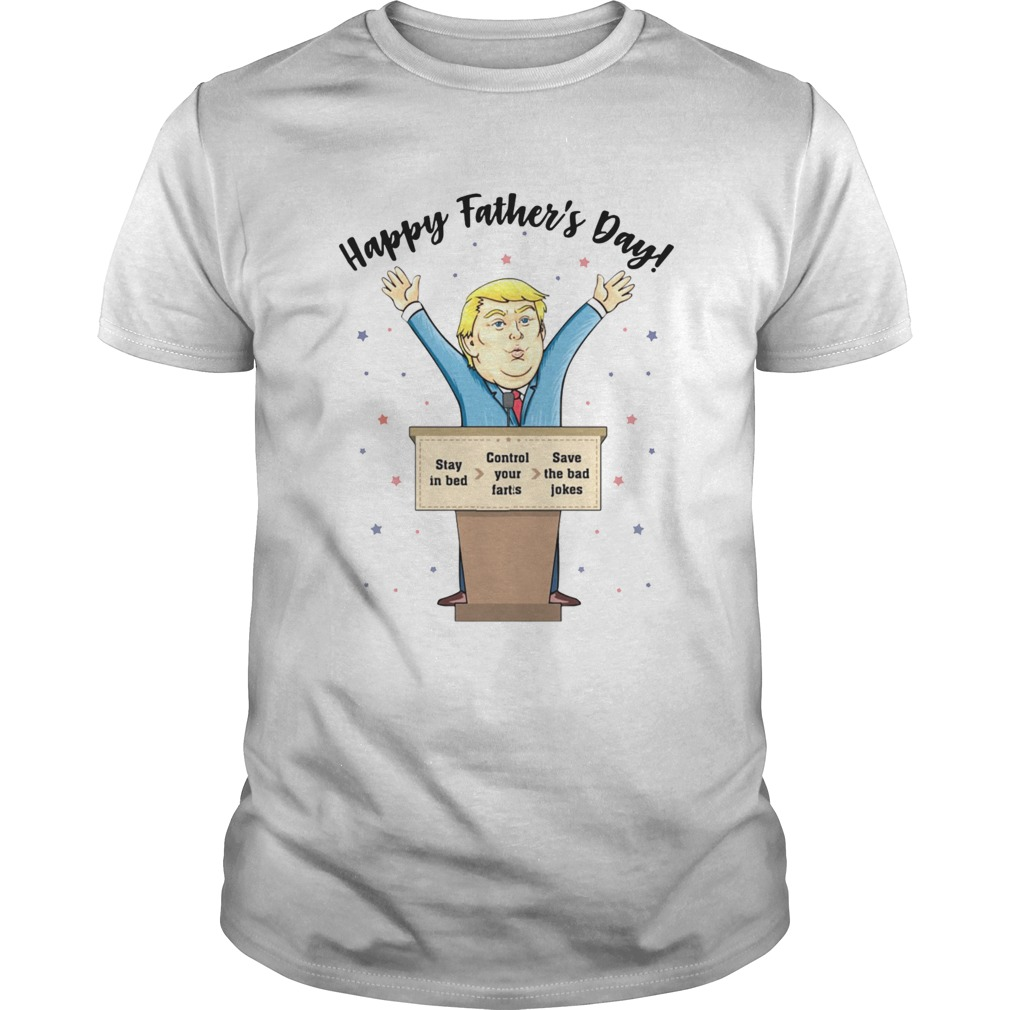Happy Fathers Day Stay In Bed Control Your Farts Save The Bad Jokes  Unisex