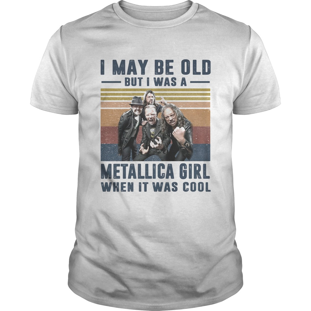 I may be old but I was a metallica band girl when it was cool vintage  Unisex
