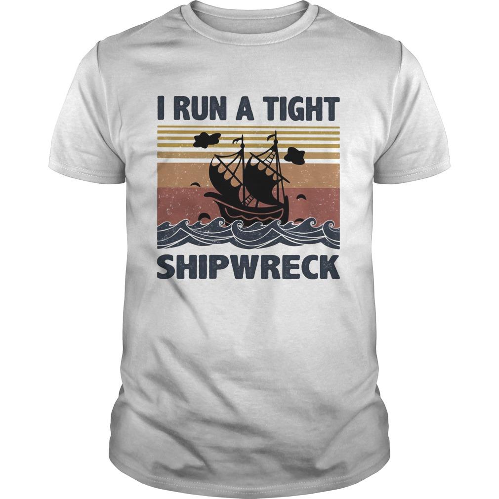 I run a tight ship wreck vintage  Unisex