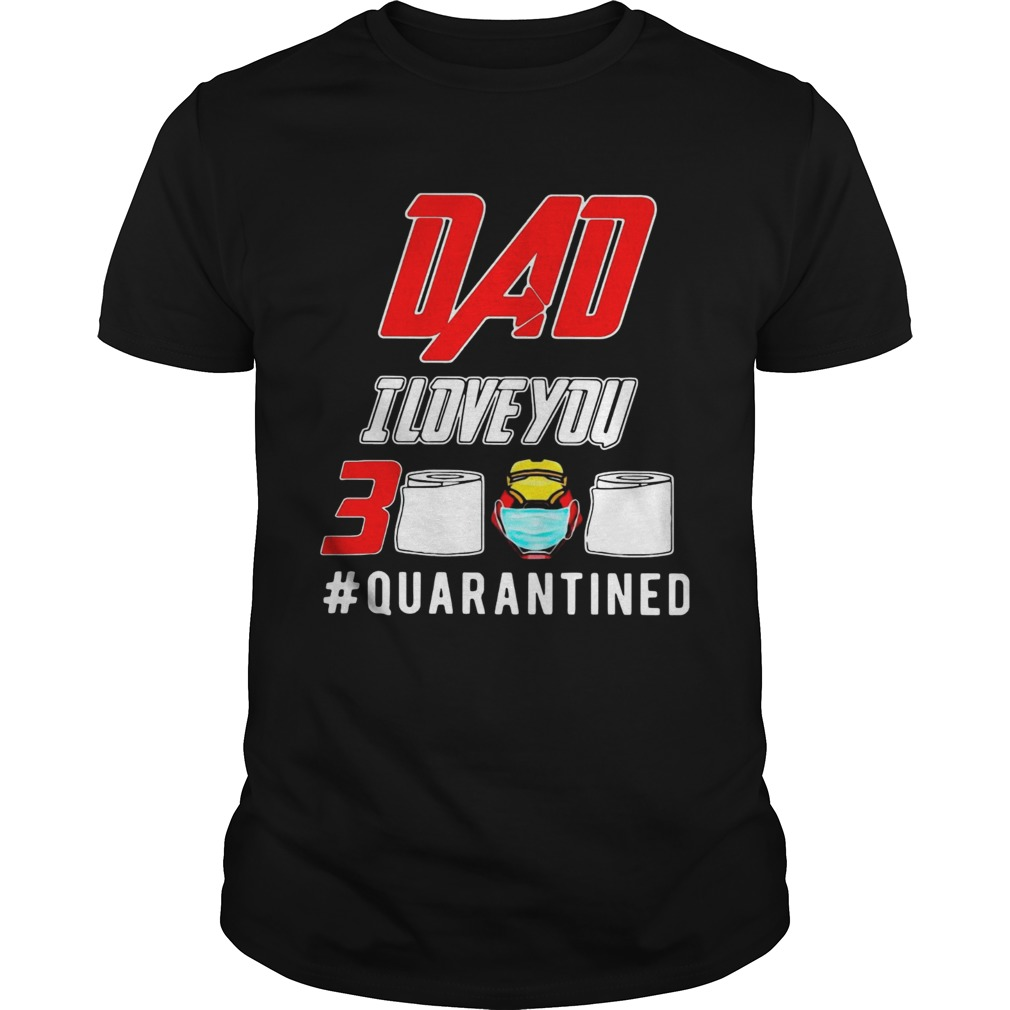 Iron Man Dad I Love You 3000 Toilet Paper Quarantined  Unisex
