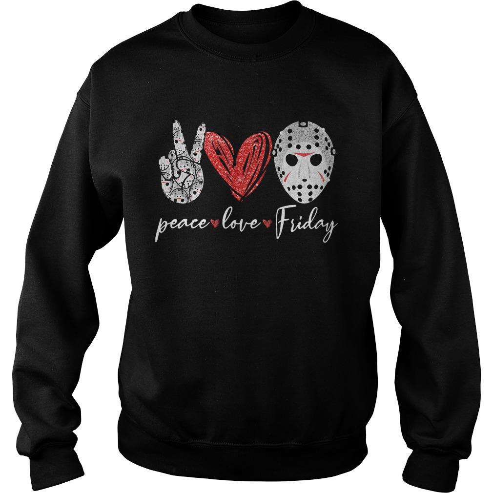 Jason Hockey Peace Love Friday  Sweatshirt