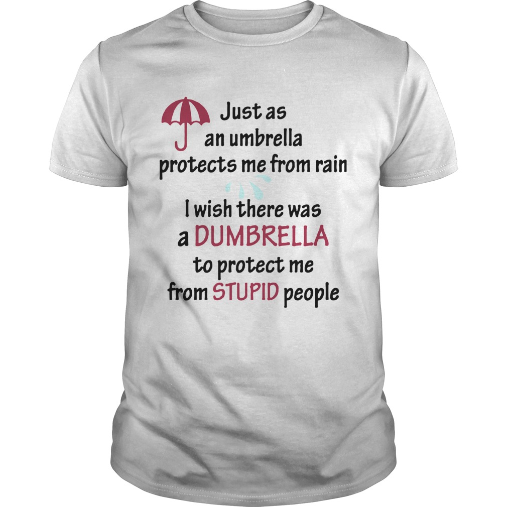 Just As An Umbrella Protects Me From Rain  Unisex