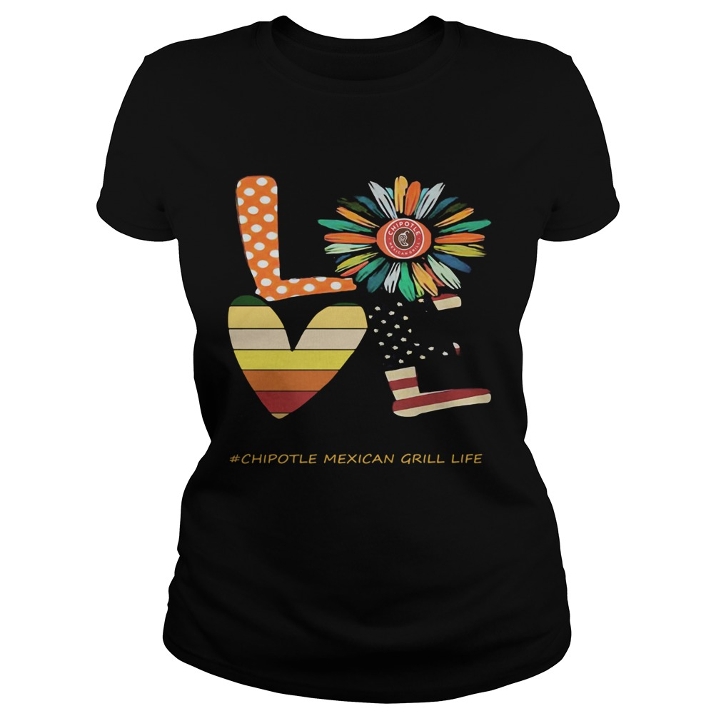 Love chipotle mexican grill life flower american flag vintage  Classic Ladies