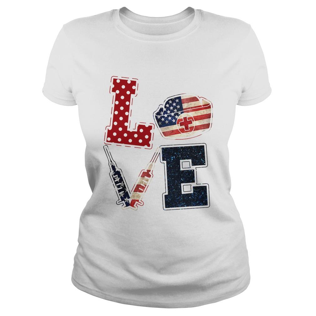 Love nurse American flag veteran Independence Day  Classic Ladies