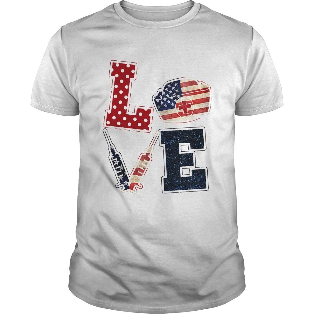 Love nurse American flag veteran Independence Day  Unisex