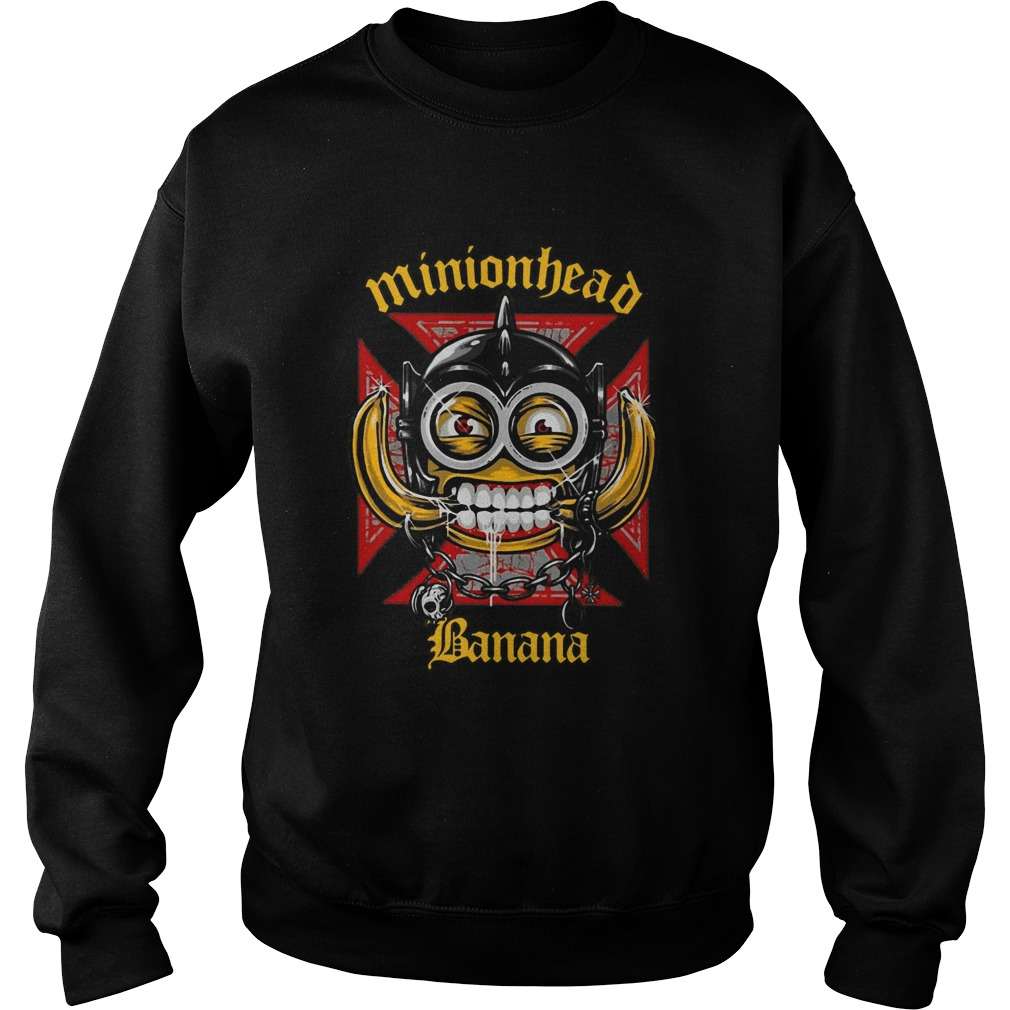 Minionhead Banana Mashup Motrhead  Sweatshirt