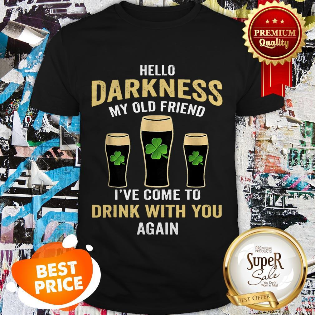 Nice Hello Darkness My Old Friend I've Come To Drink With You Shirt