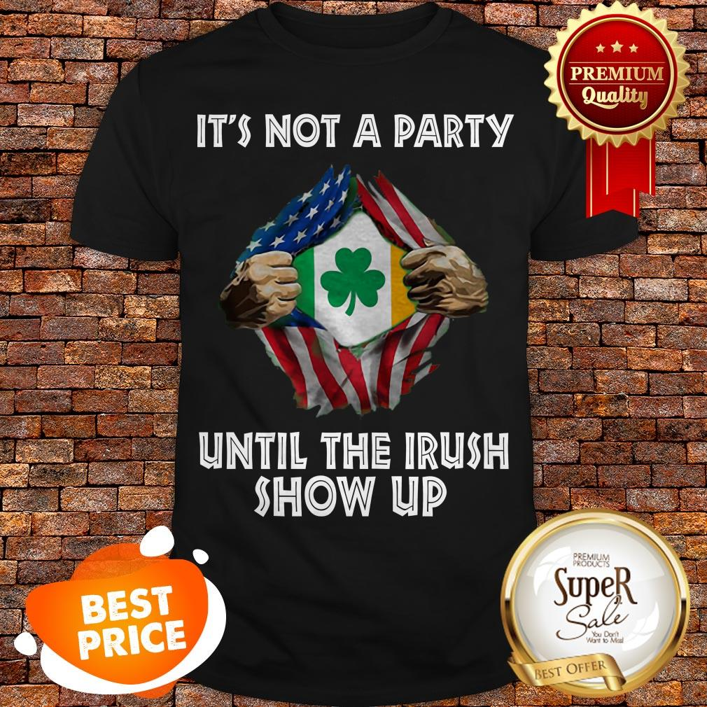 Nice It Not A Party Until The Irish Show Up Inside Me American Flag Shirt