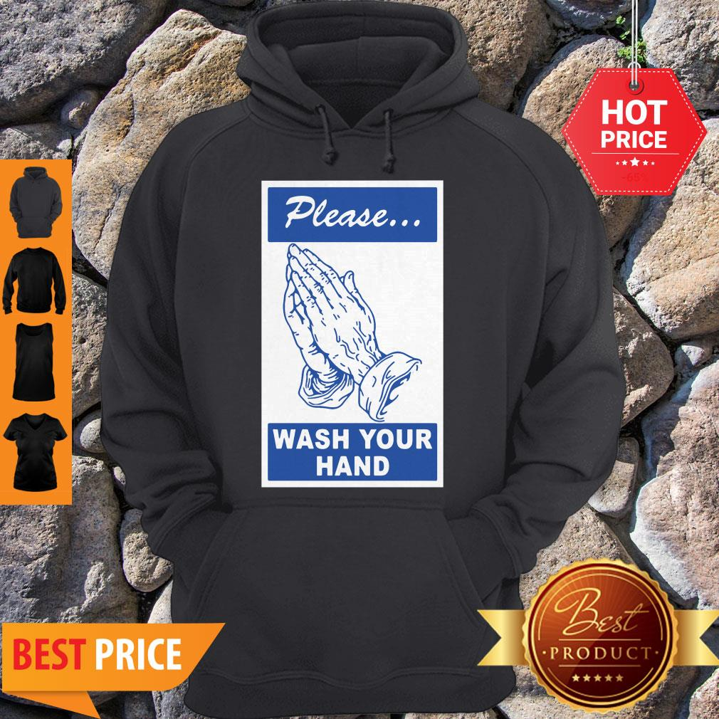 Nice Please Wash Your Hand Coronavirus Hoodie