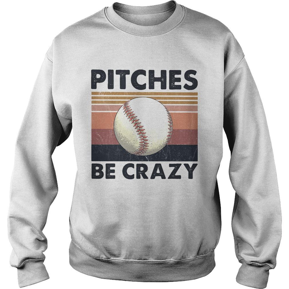 Pitches Be Crazy Baseball Vintage  Sweatshirt