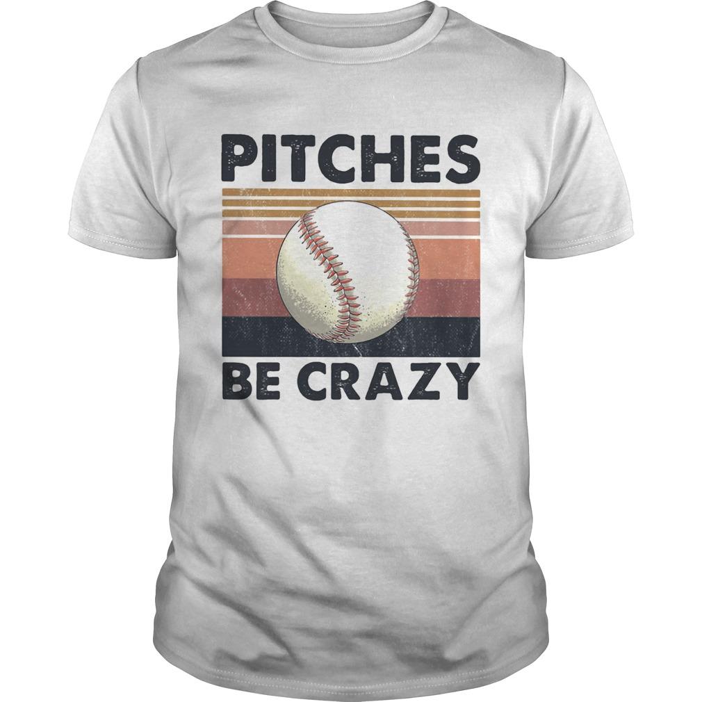 Pitches Be Crazy Baseball Vintage  Unisex