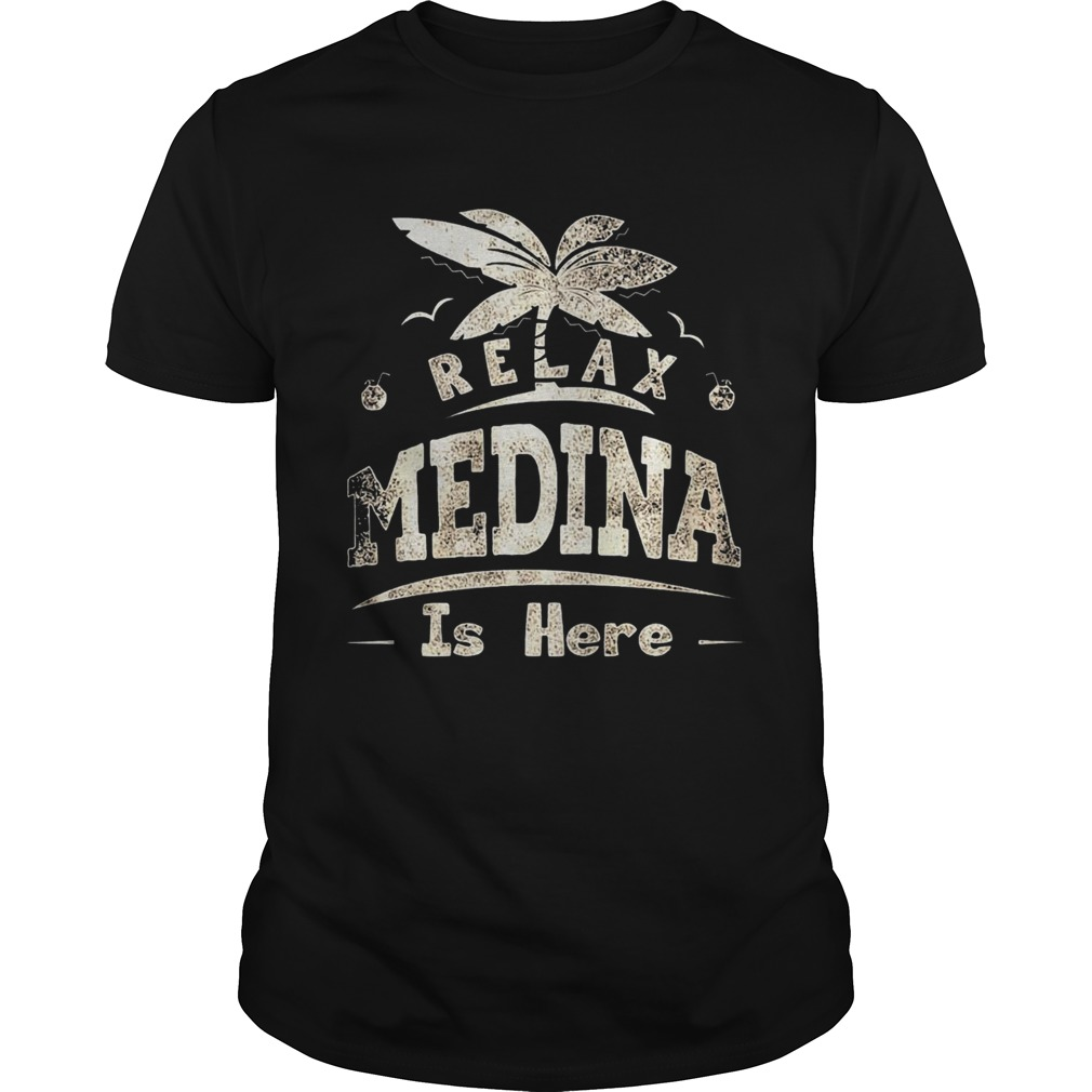 Relax Medina Is Here  Unisex
