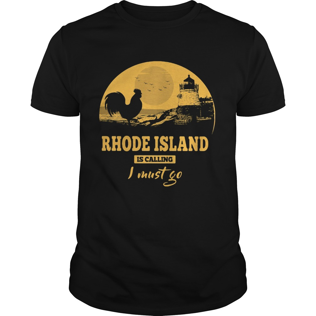 Rhode island is calling I must go  Unisex