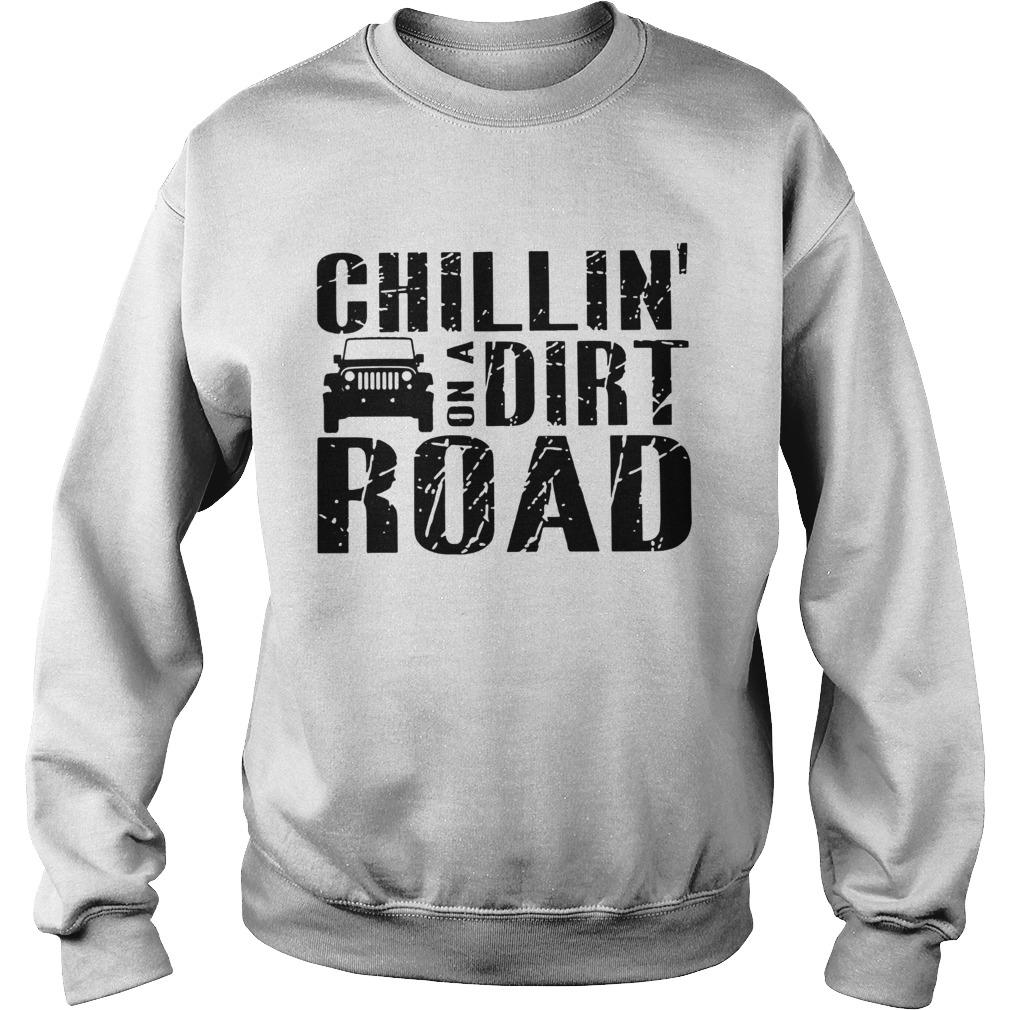 Road Chillin On A Dirt Road  Sweatshirt