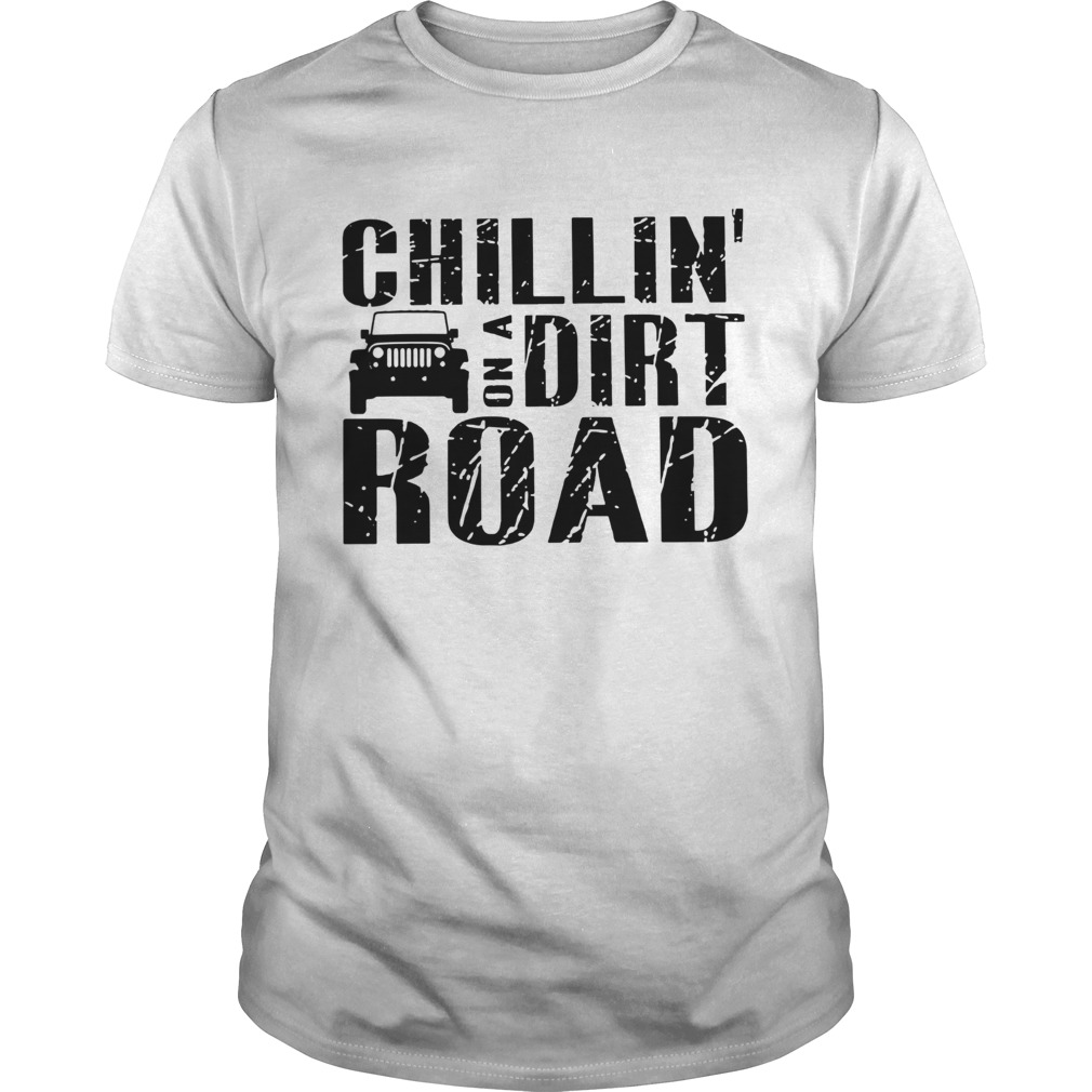 Road Chillin On A Dirt Road  Unisex