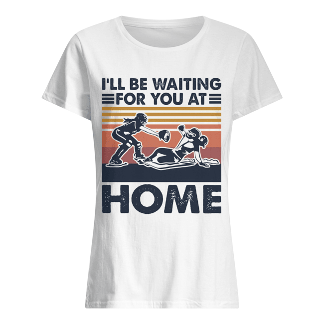 Rugby I'll be waiting for you at home vintage  Classic Women's T-shirt