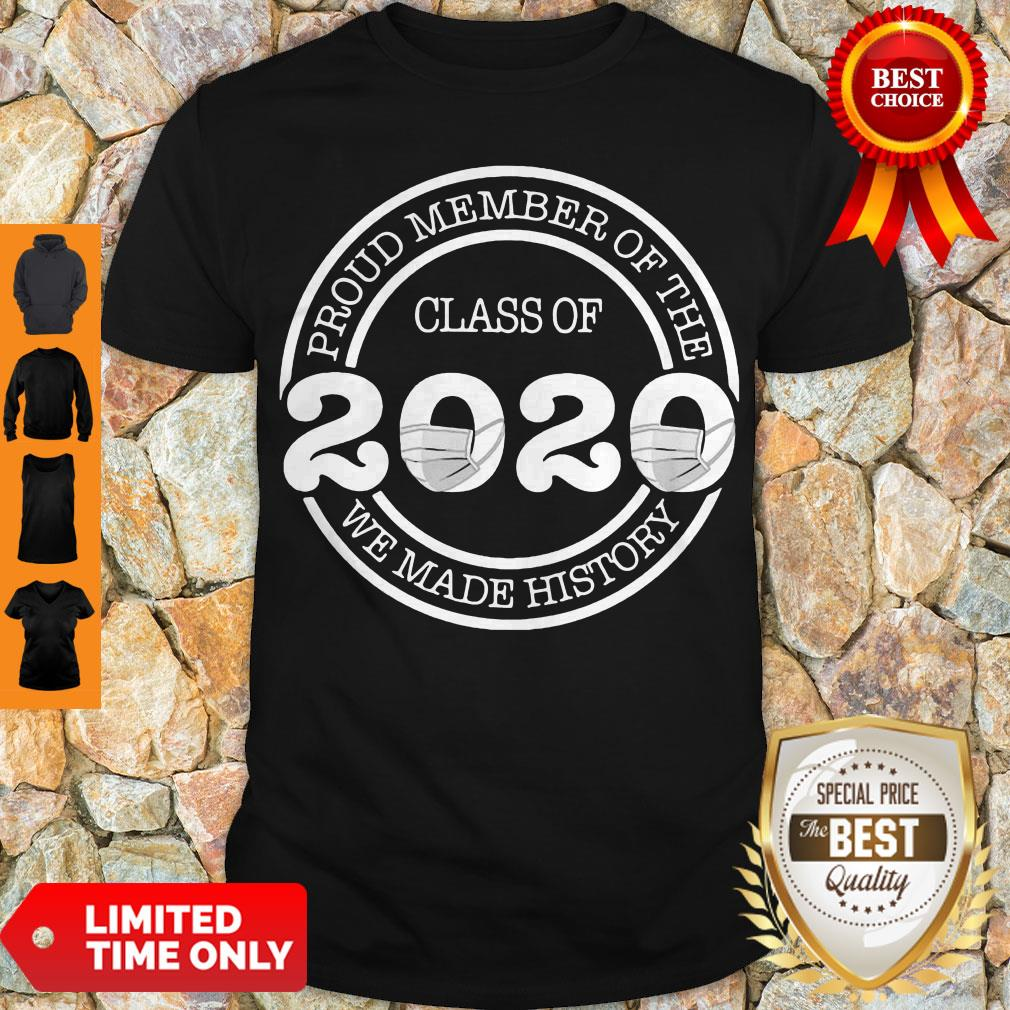 Official Proud Member Of The Class Of 2020 We Made History