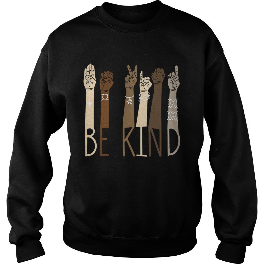 Sign Language Be Kind  Sweatshirt