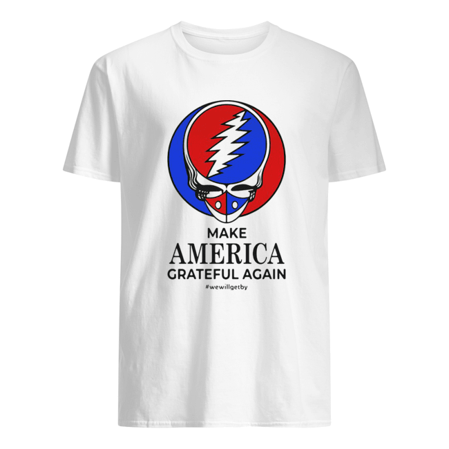 Skull make america grateful dead again we will get by  Classic Men's T-shirt