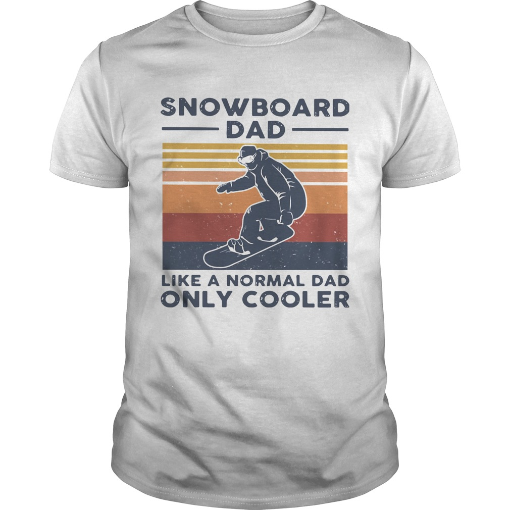 Snowboard Dad Like A Normal Dad Only Cooler Vintage  Unisex
