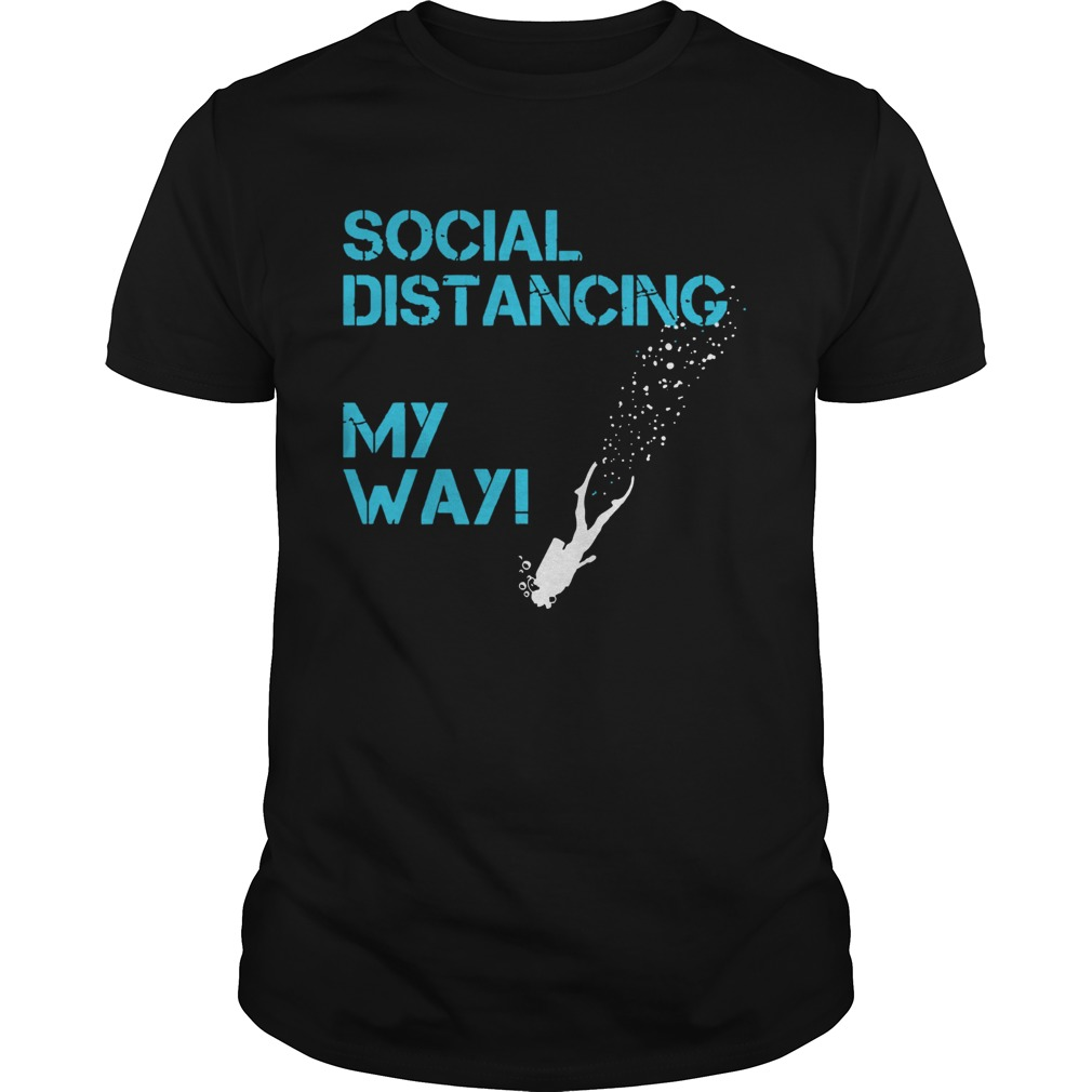 Social Distancing My Way  LlMlTED EDlTlON Unisex