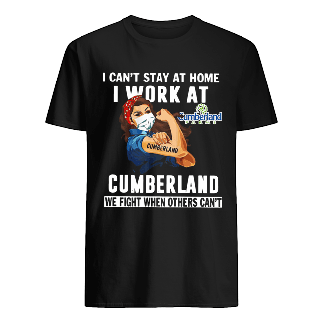 Strong Woman Face Mask I Can't Stay At Home I Work At Cumberland We Fight When Others Can't  Classic Men's T-shirt