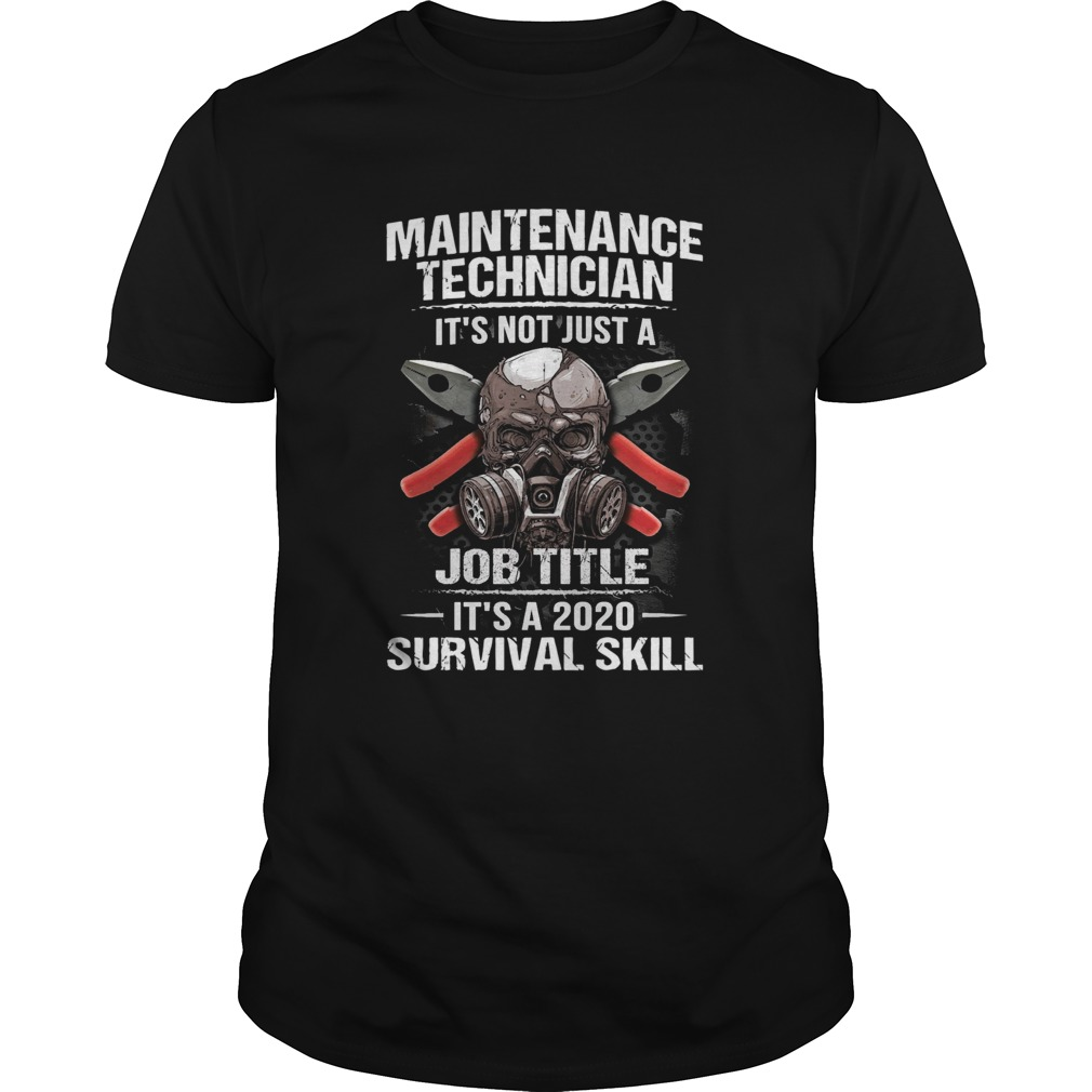 Technician Its Not Just A Job Title Its A 2020 Survival Skill  Unisex