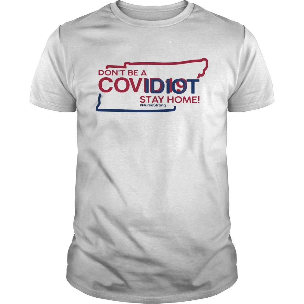 Tennessee Dont be a covid 19 covidiot stay home nursestrong  Unisex