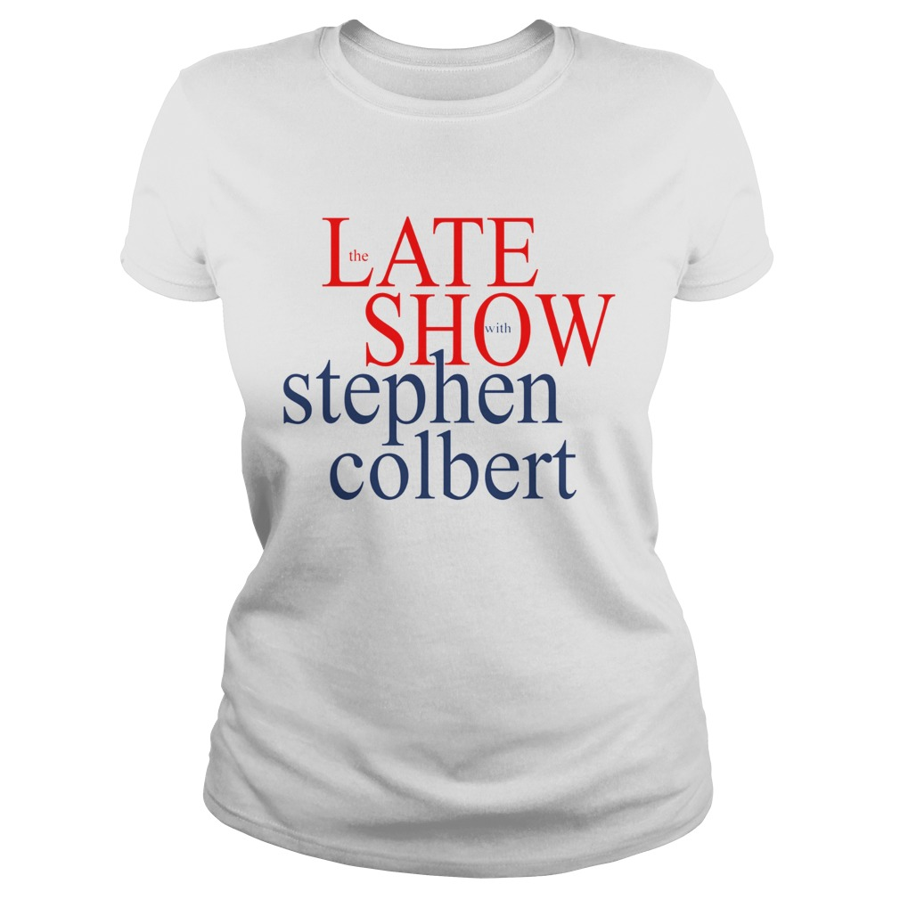 The late show with stephen colbert  Classic Ladies
