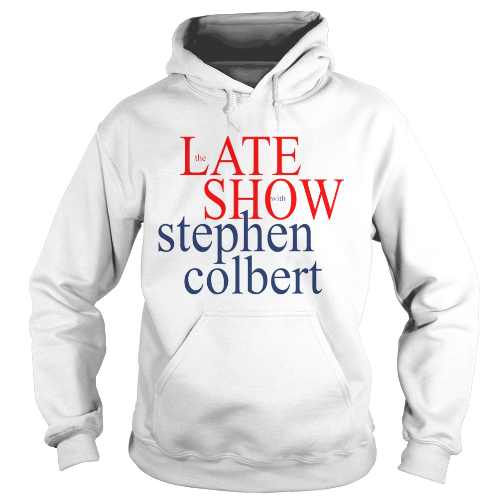 The late show with stephen colbert  Hoodie
