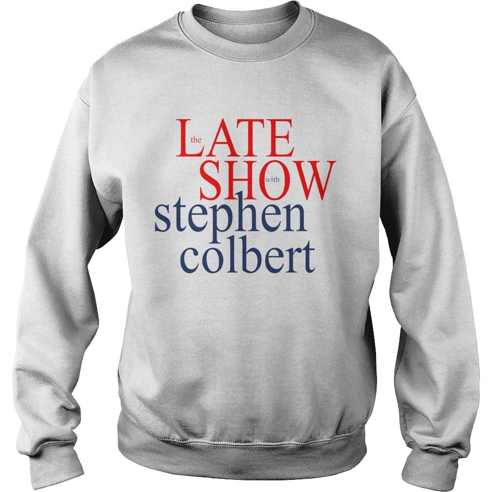The late show with stephen colbert  Sweatshirt