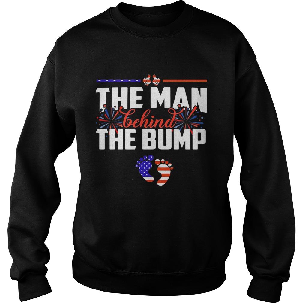 The man behind the bump American flag veteran Independence Day  Sweatshirt