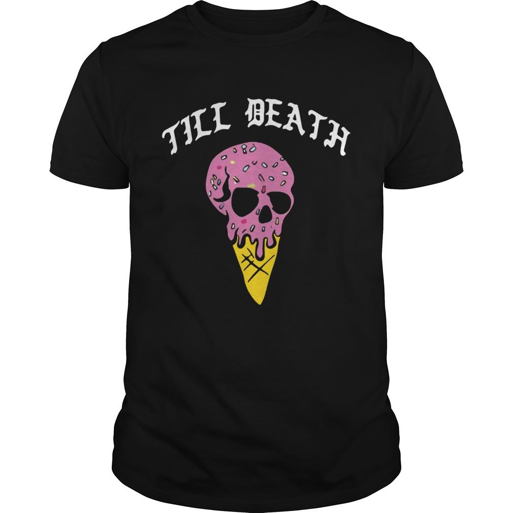 Till Death Ice Cream Skull  Unisex
