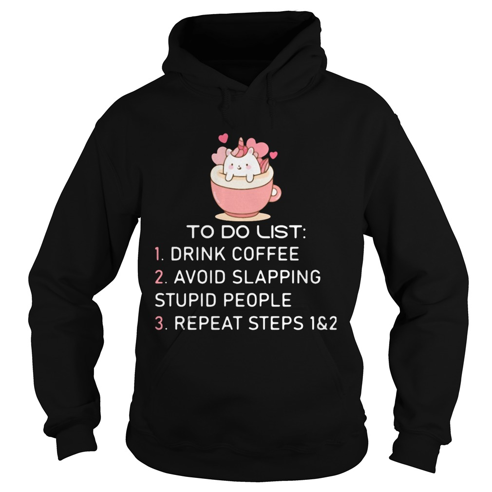 To Do List Drink Foffee Avoid Slapping Stupid People Repeat Steps  Hoodie