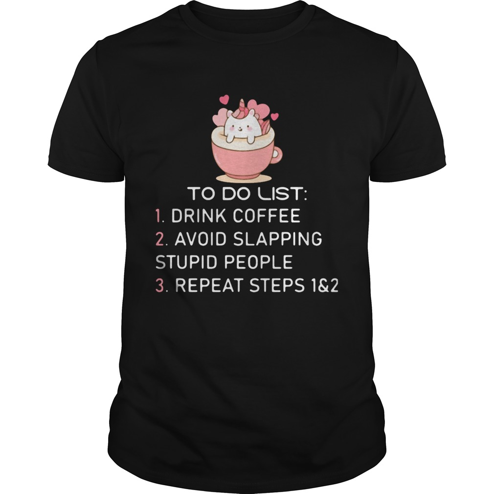 To Do List Drink Foffee Avoid Slapping Stupid People Repeat Steps  Unisex