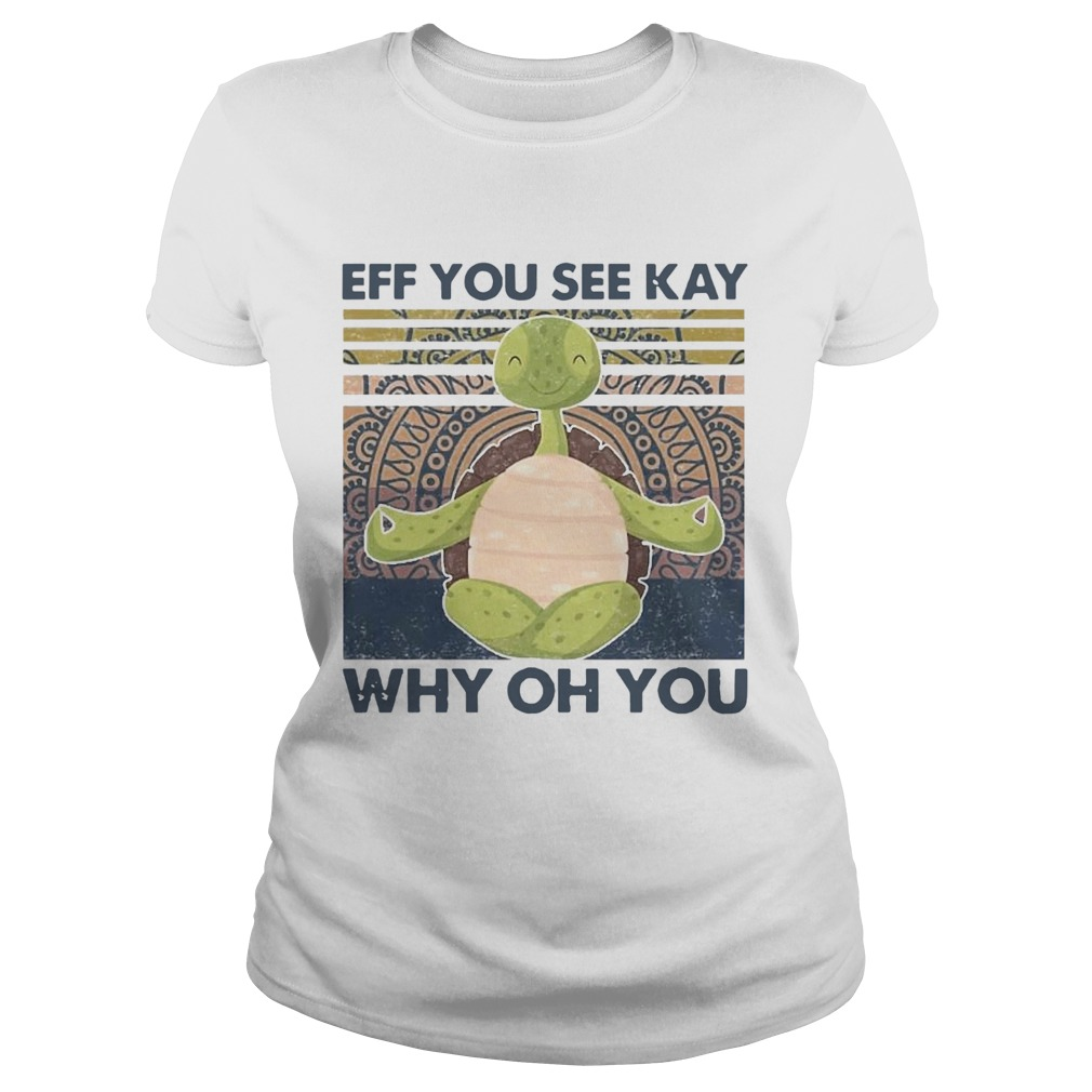 Turtle Meditate Eff You See Kay Why Oh You Vintage  Classic Ladies