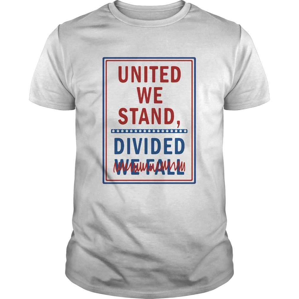 United we stand divided we fall  Unisex