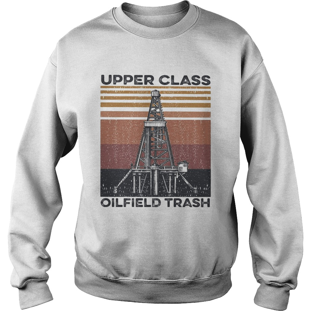 Upper class oilfield trash vintage  Sweatshirt