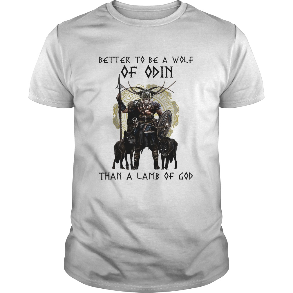 Vikings Better To Be A Wolf Of Odin Than A Lamb Of God  Unisex