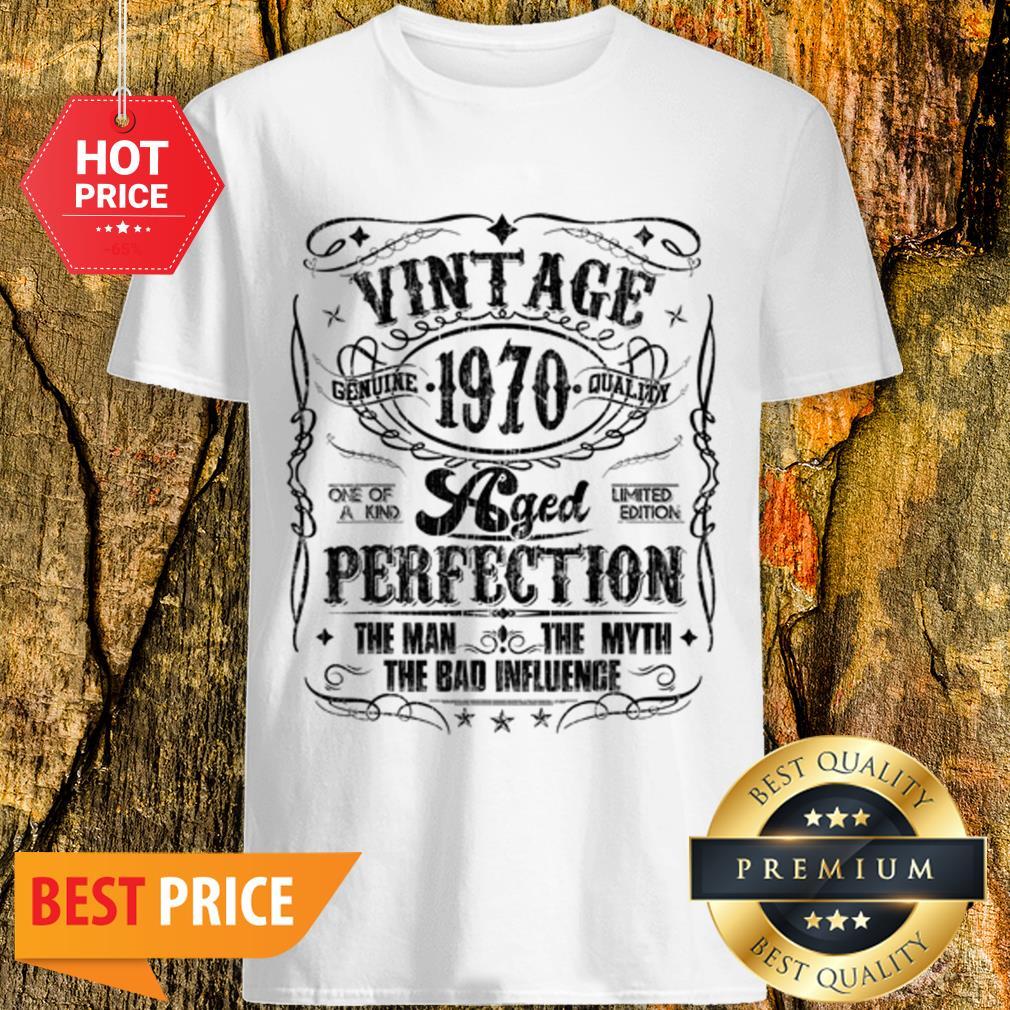 Vintage Genuine Quality 1970 Perfection The Man The Myth Shirt