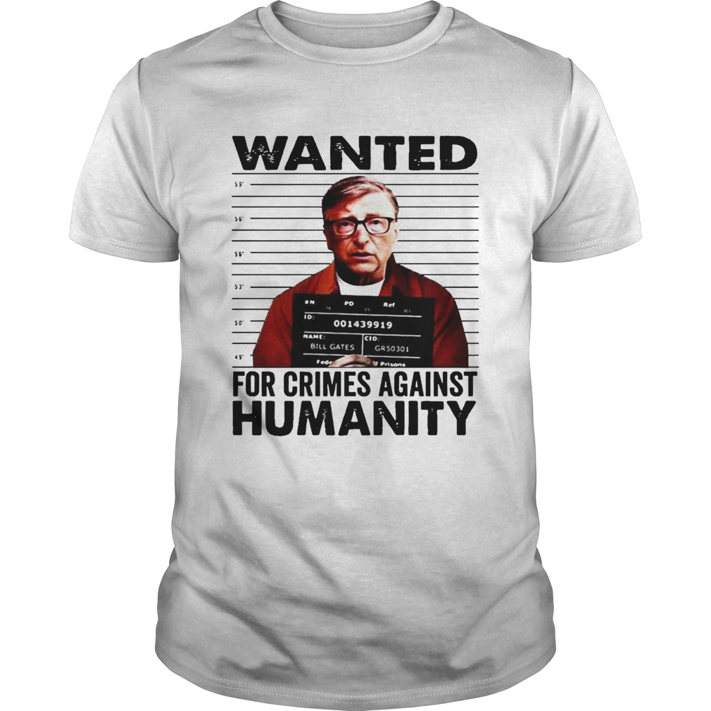 Wanted For Crimes Against Humanity Bill Gate Sunset White  Unisex
