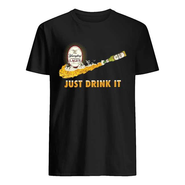 Yuengling Traditional Lager Just Drink it  Classic Men's T-shirt