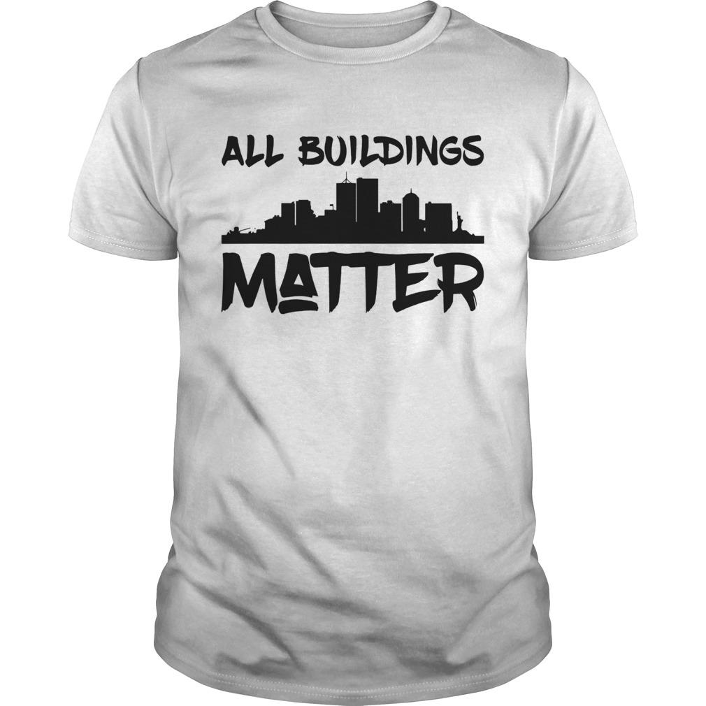 All Building Matter  Unisex