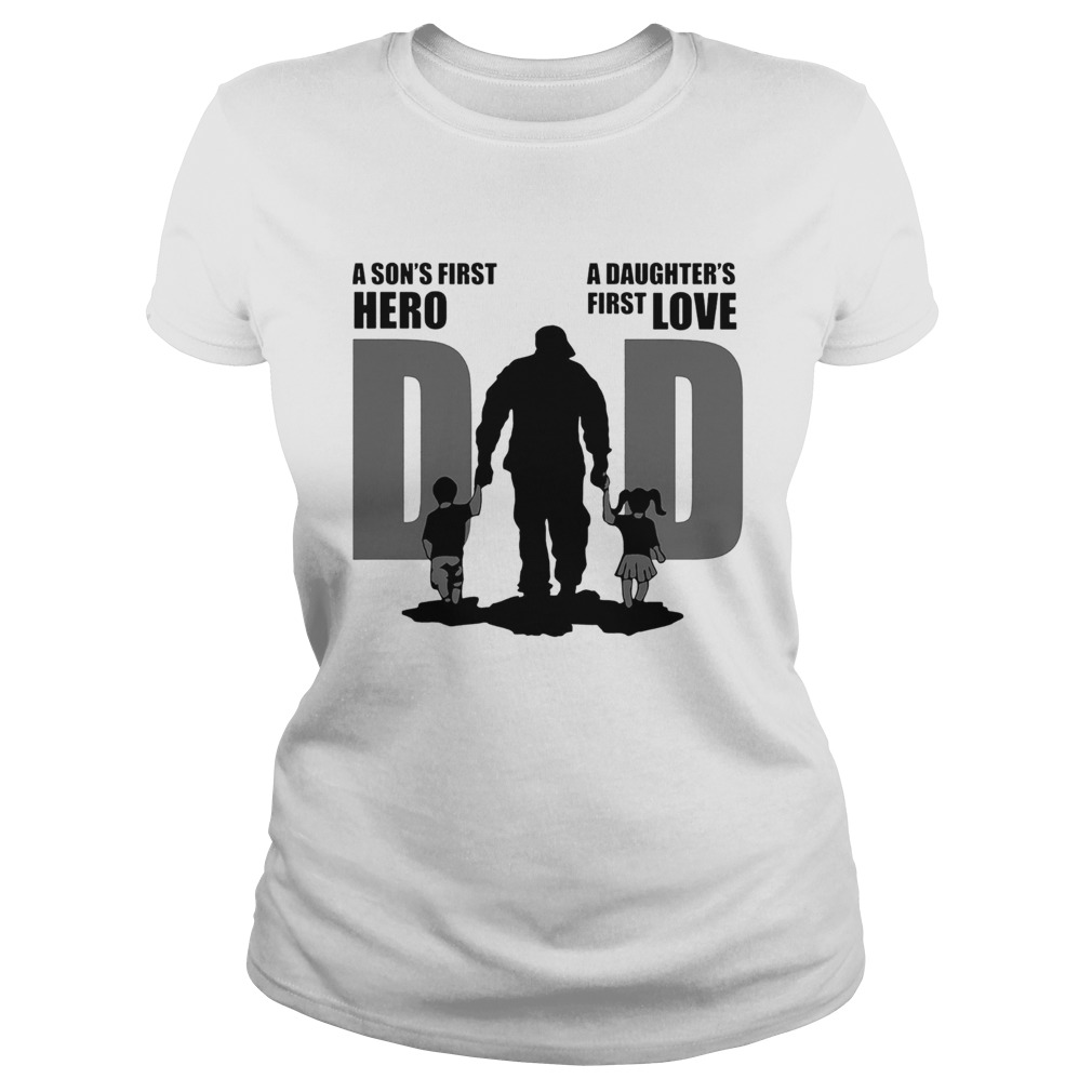 Army dad a son first hero a daughters first love fathers day  Classic Ladies