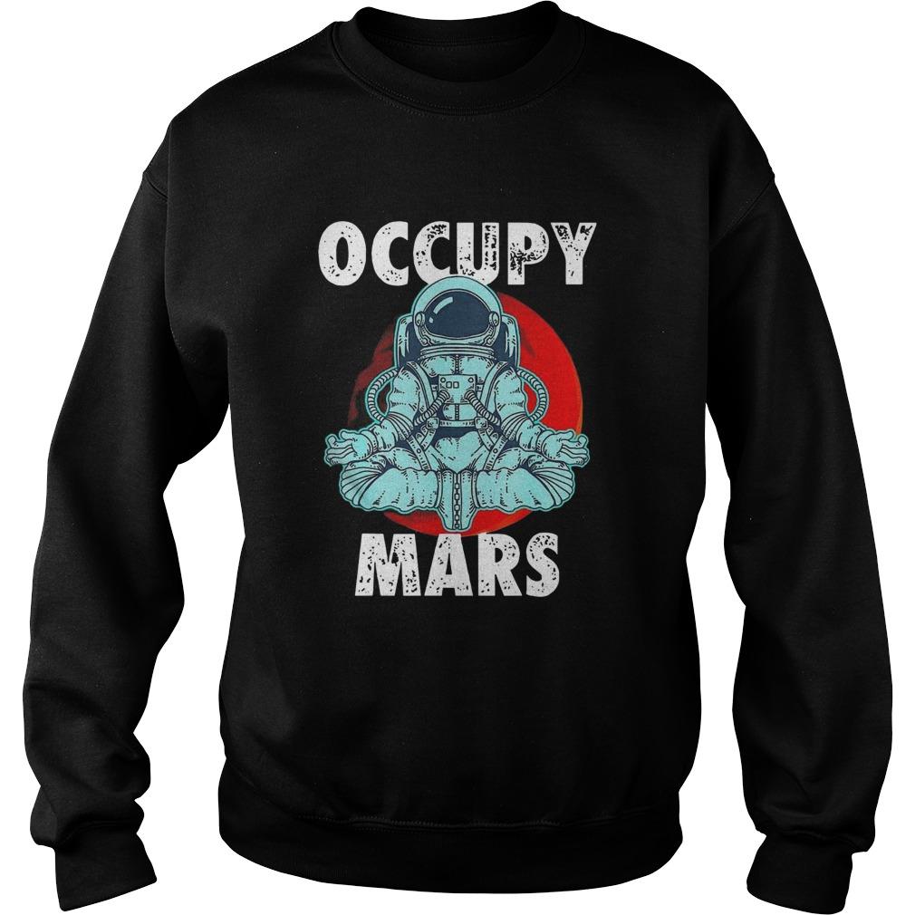 Astronaut Occupy Mars  Sweatshirt