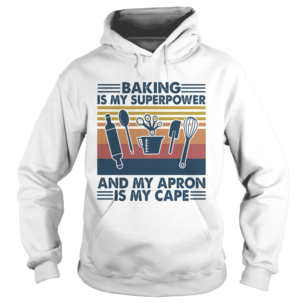 Baking is my superpower and my apron is my cape vintage retro  Hoodie