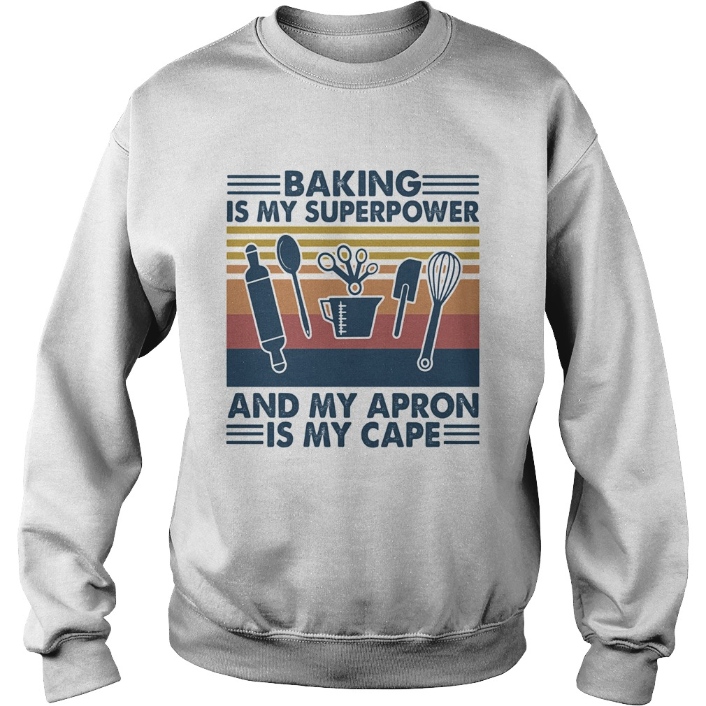 Baking is my superpower and my apron is my cape vintage retro  Sweatshirt